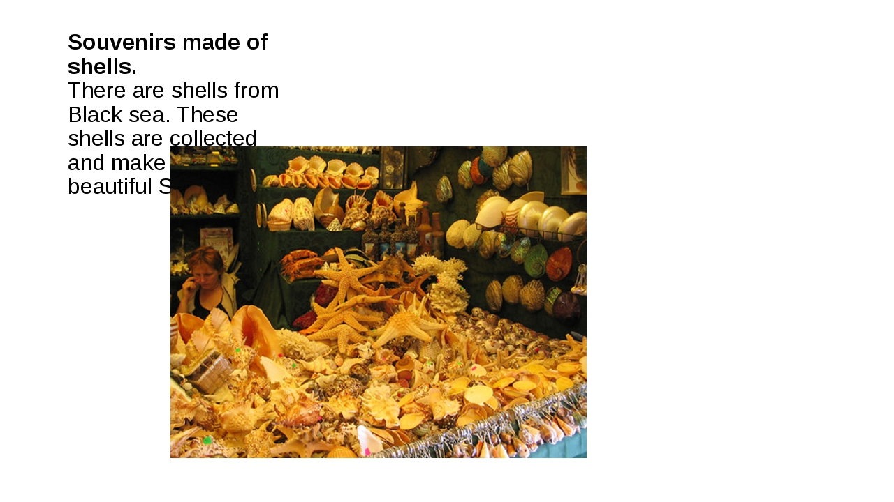 Souvenirs made of shells. There are shells from Black sea. These shells are c...