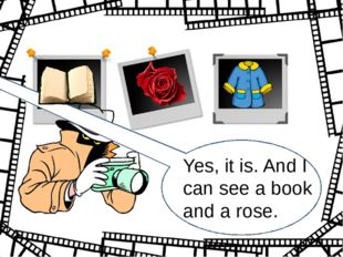 Yes, it is. And I can see a book and a rose.