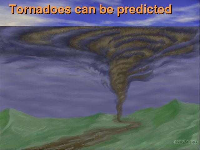Tornadoes can be predicted