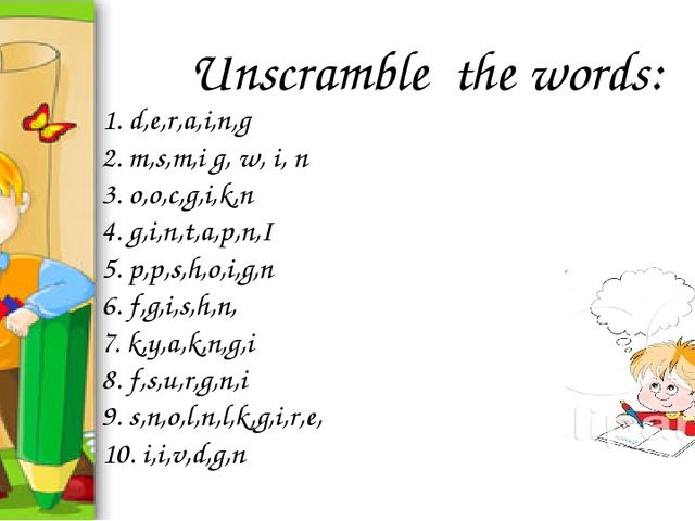Unscramble the words: 1. d,e,r,a,i,n,g 2. m,s,m,i g, w, i, n 3. o,o,c,g,i,k,n...