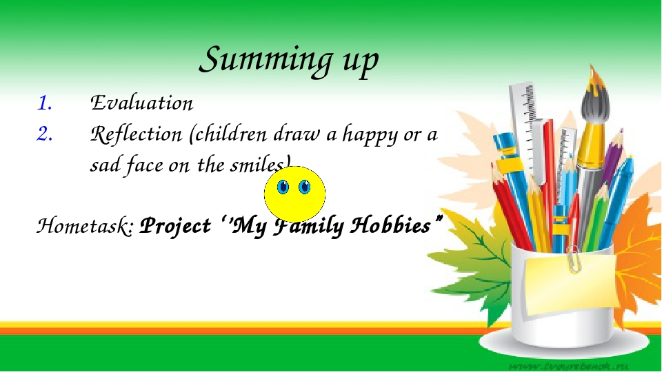 Summing up Evaluation Refleсtion (children draw a happy or a sad face on the...