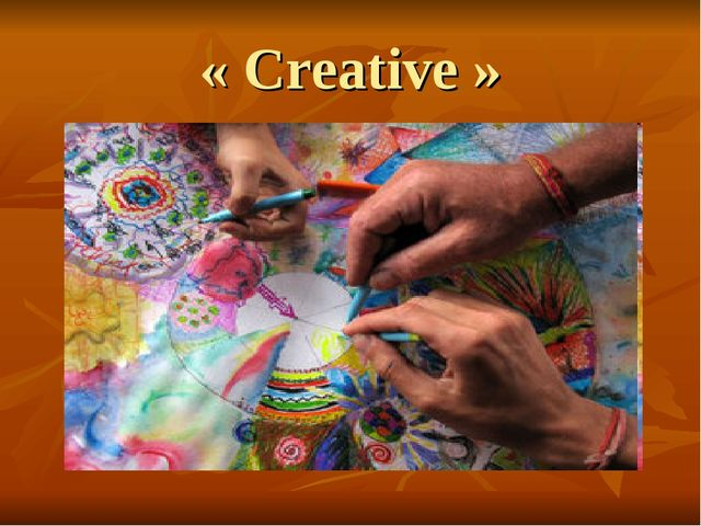 « Creative »