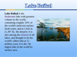 Lake Baikal is the freshwater lake with greatest volume in the world, contain