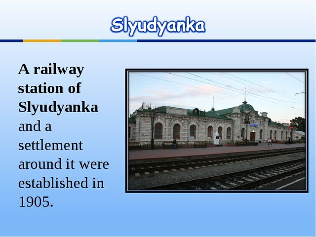 A railway station of Slyudyanka and a settlement around it were established i...