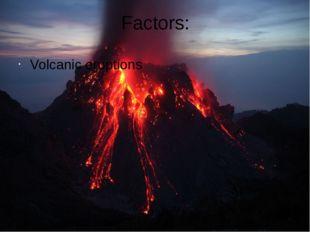 Factors: Volcanic eruptions