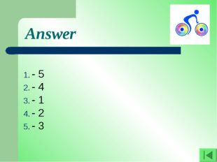 Answer - 5 - 4 - 1 - 2 - 3