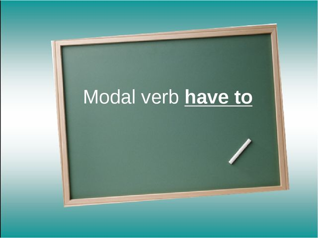 Modal verb have to