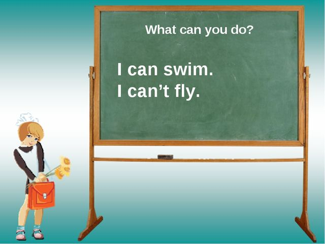 I can swim. I can't fly. What can you do?