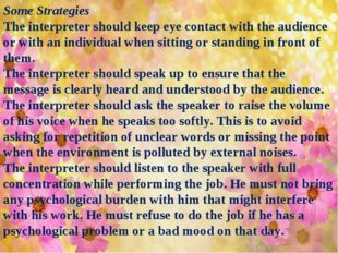 Some Strategies The interpreter should keep eye contact with the audience or