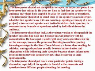 -The interpreter should ask the speaker to repeat an important point if the i