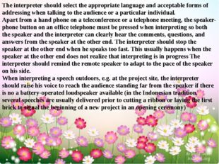 The interpreter should select the appropriate language and acceptable forms o