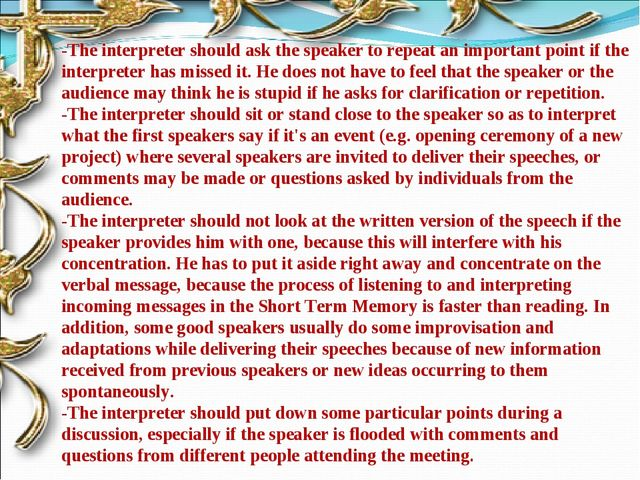 -The interpreter should ask the speaker to repeat an important point if the i...