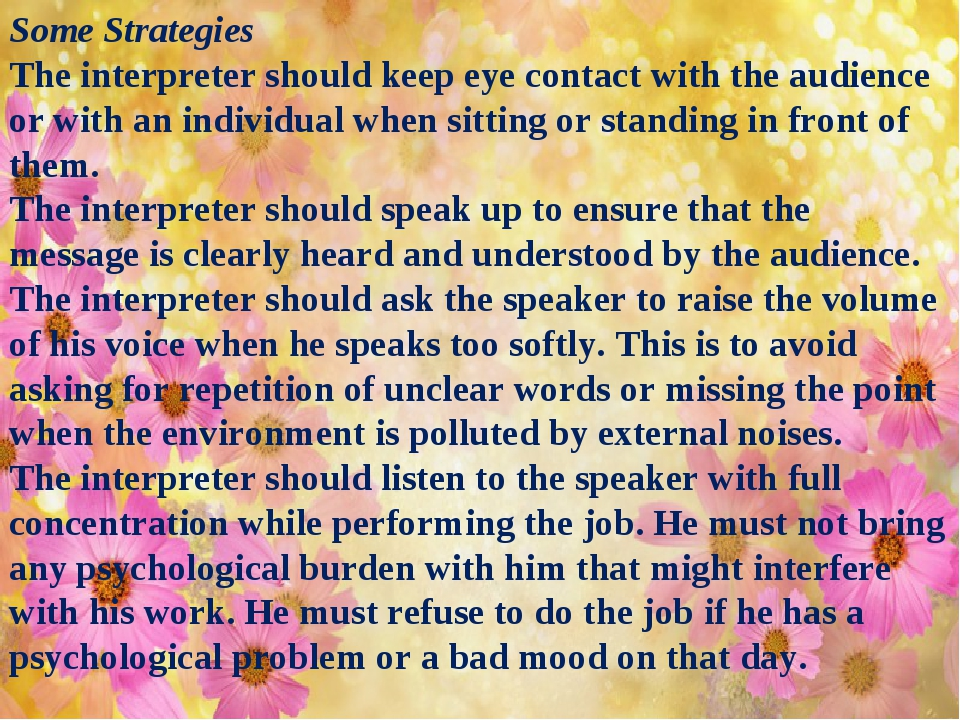 Some Strategies The interpreter should keep eye contact with the audience or...