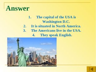 Answer The capital of the USA is Washington D.C. It is situated in North Amer
