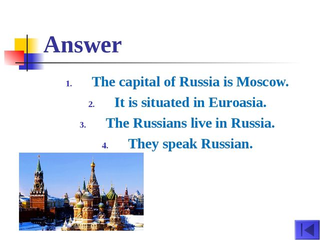 Answer The capital of Russia is Moscow. It is situated in Euroasia. The Russi...