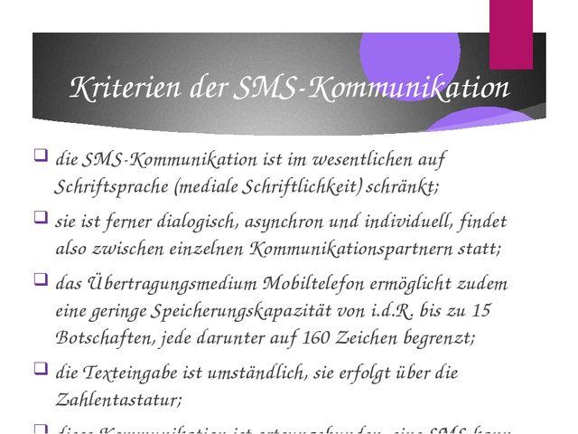 Kriterien der SMS-Kommunikation die SMS-Kommunikation ist im wesentlichen auf...