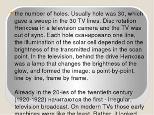 the number of holes. Usually hole was 30, which gave a sweep in the 30 TV li