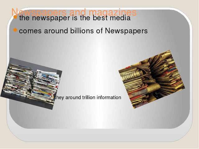 Newspapers and magazines the newspaper is the best media comes around billion...