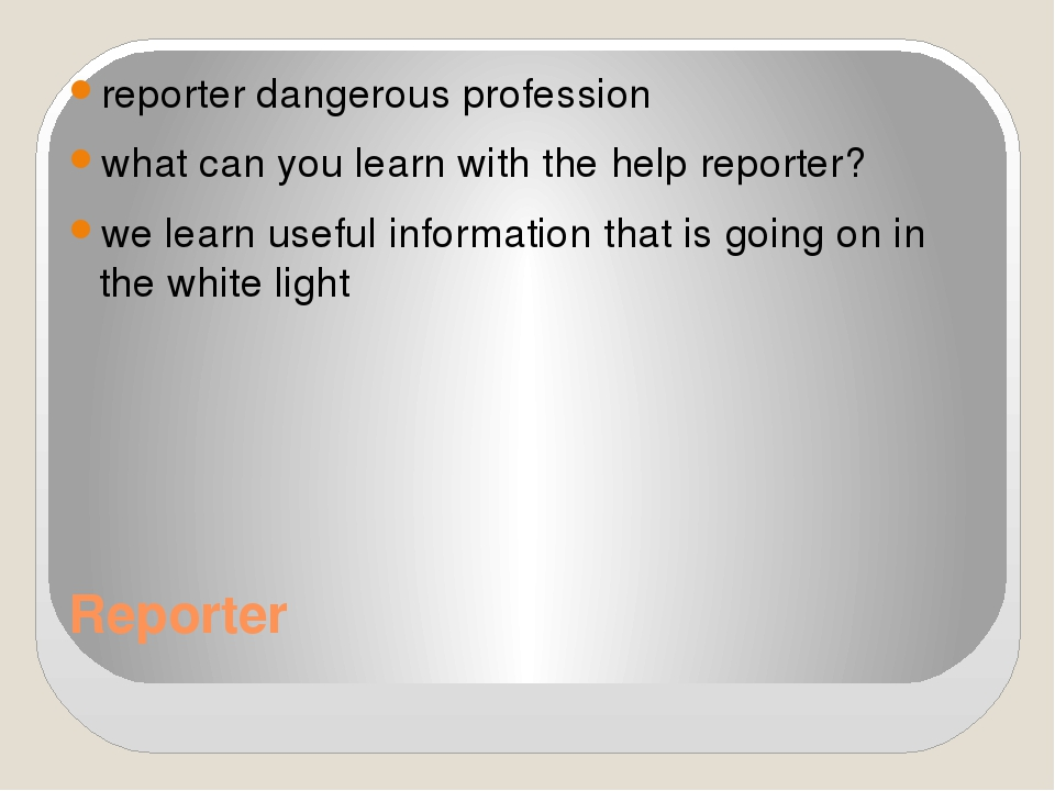 Reporter reporter dangerous profession what can you learn with the help repor...