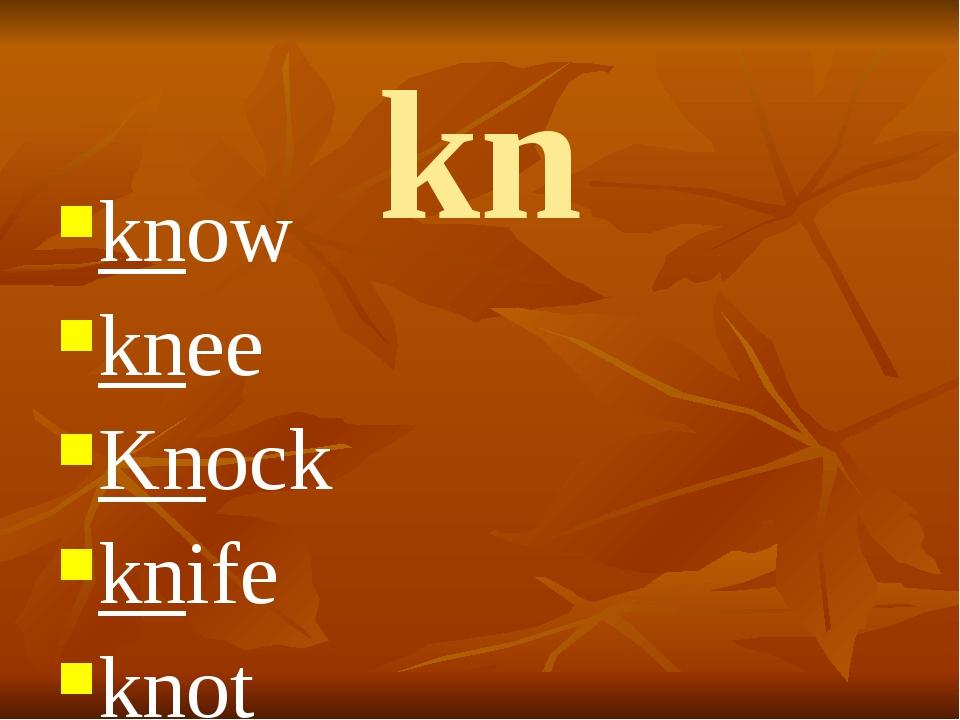 kn know knee Knock knife knot knit