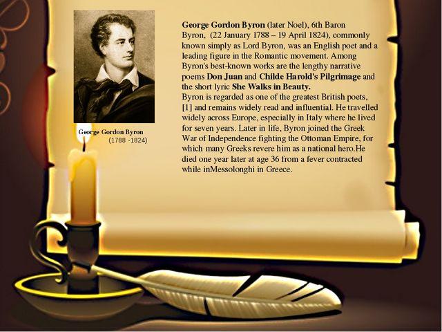 George Gordon Byron(laterNoel),6th Baron Byron,(22 January 1788– 19 Apr...