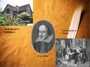 Shakespeare's birthplace (1564-1616) Shakespeare's family