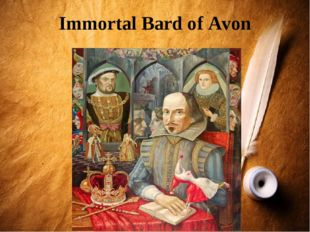 Immortal Bard of Avon