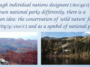 Although individual nations designate [ˈdezɪgnɪt] their own national parks di