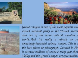 Grand Canyon is one of the most popular and most visited national parks in th