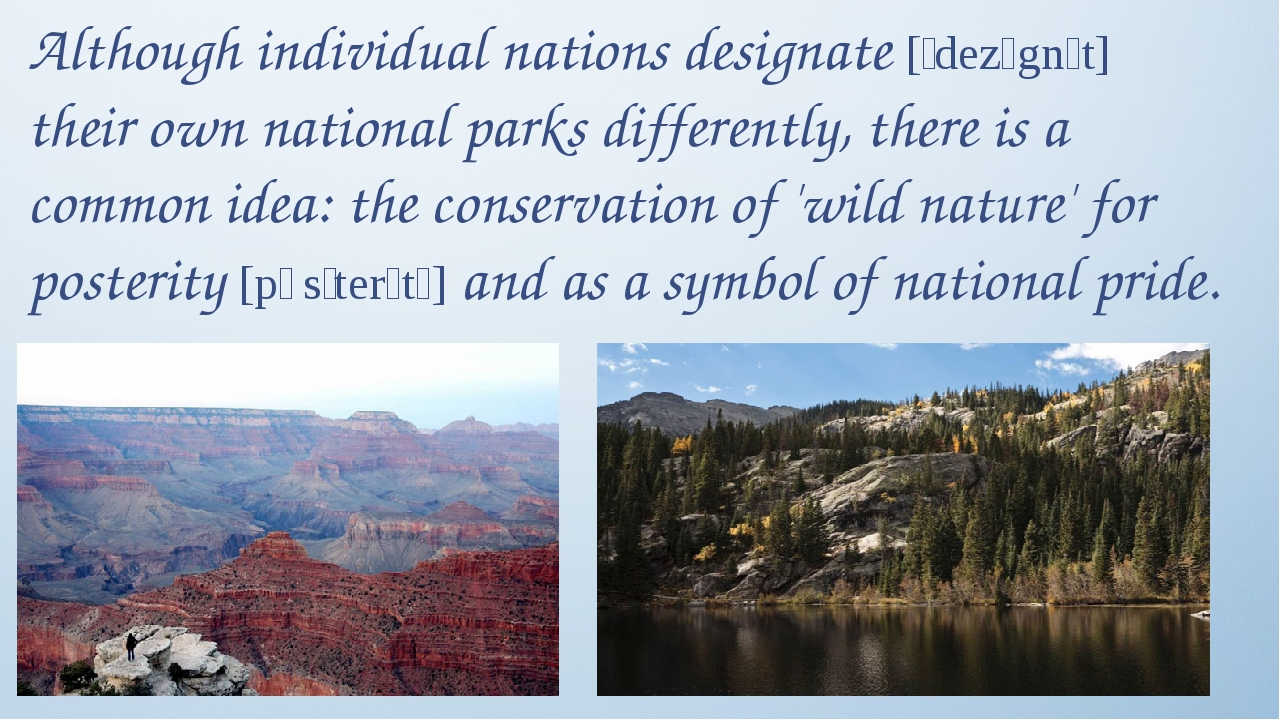 Although individual nations designate [ˈdezɪgnɪt] their own national parks di...