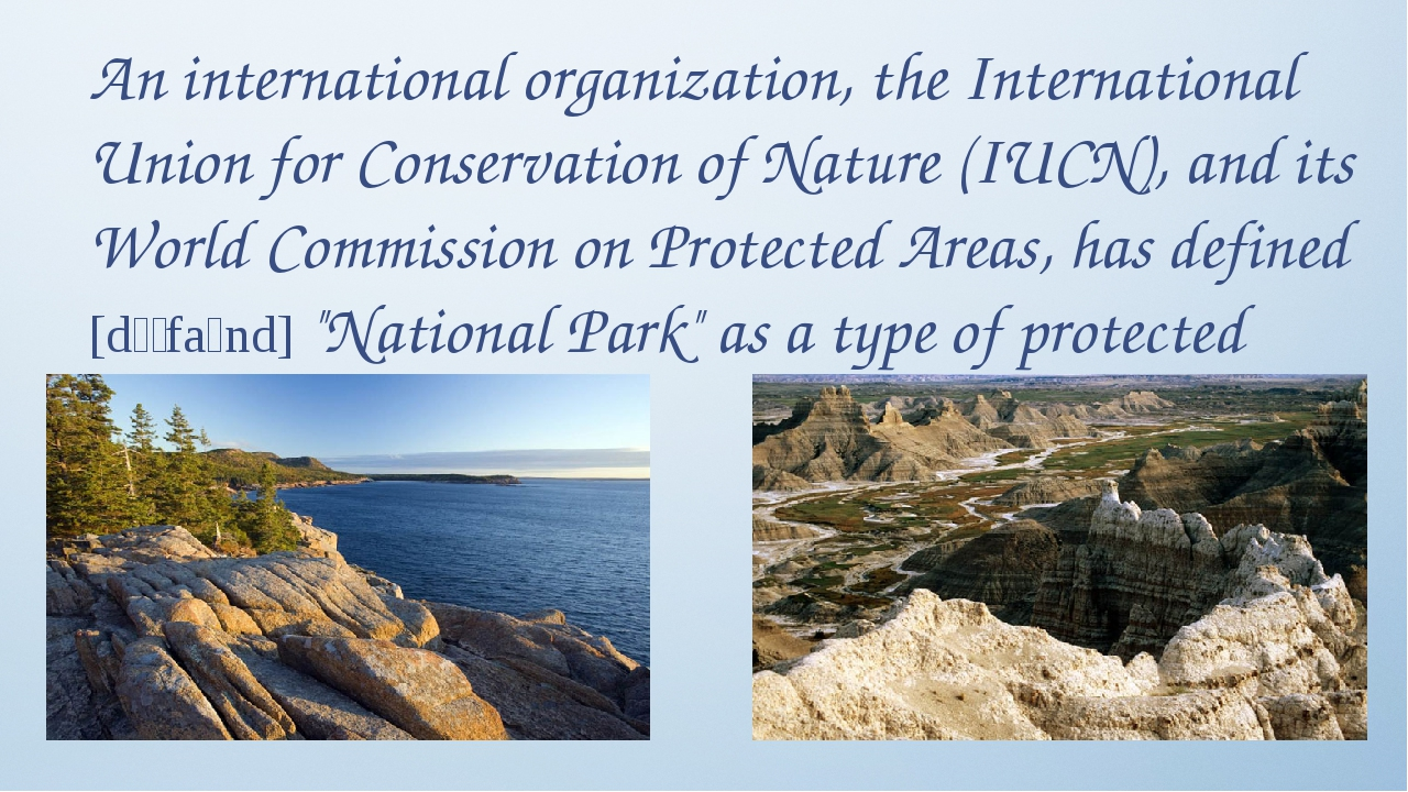 An international organization, the International Union for Conservation of Na...