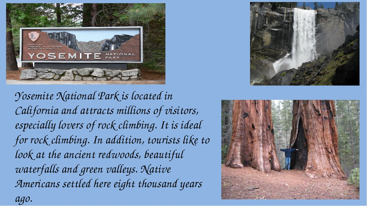 Yosemite National Park is located in California and attracts millions of visi...