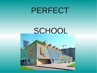 SCHOOL PERFECT