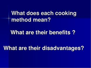 What does each cooking method mean? What are their benefits ? What are their