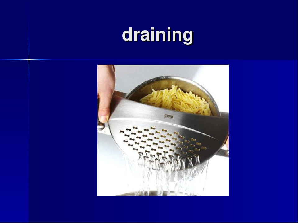 draining
