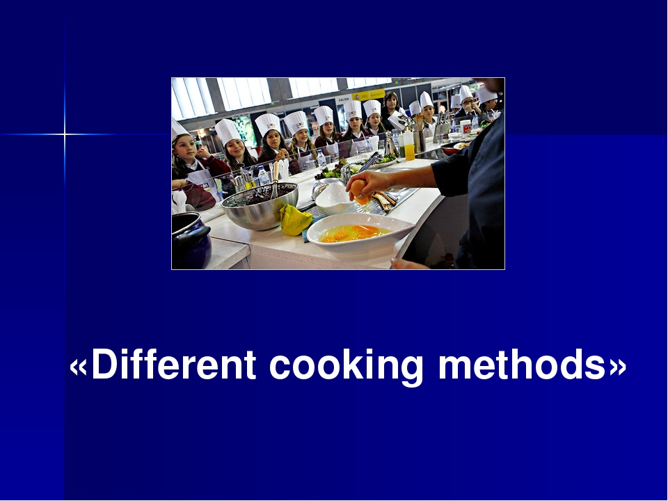 «Different cooking methods»