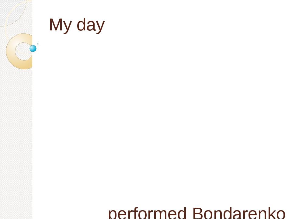 My day performed Bondarenko Daria