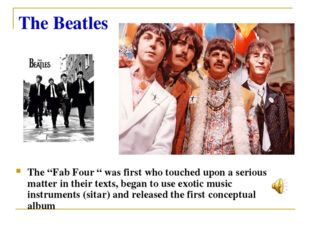 "The Beatles The ""Fab Four "" was first who touched upon a serious matter in th"