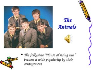 """The Animals The folk-song """"House of rising sun"""" became a wide popularity by t"""