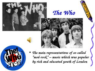 "The Who The main representatives of so-called ""mod-rock"" – music which was po"