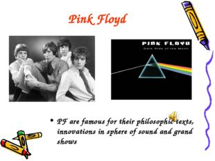 Pink Floyd PF are famous for their philosophic texts, innovations in sphere o