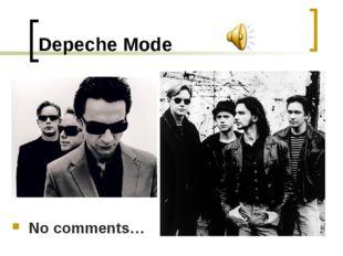 Depeche Mode No comments…
