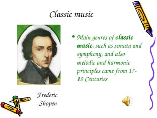 Classic music Main genres of classic music, such as sonata and symphony, and