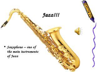 Jazz!!! Saxophone – one of the main instruments of Jazz