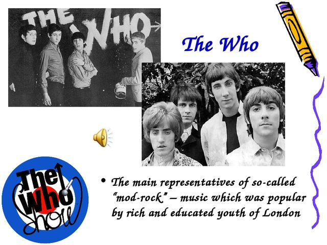 "The Who The main representatives of so-called ""mod-rock"" – music which was po..."