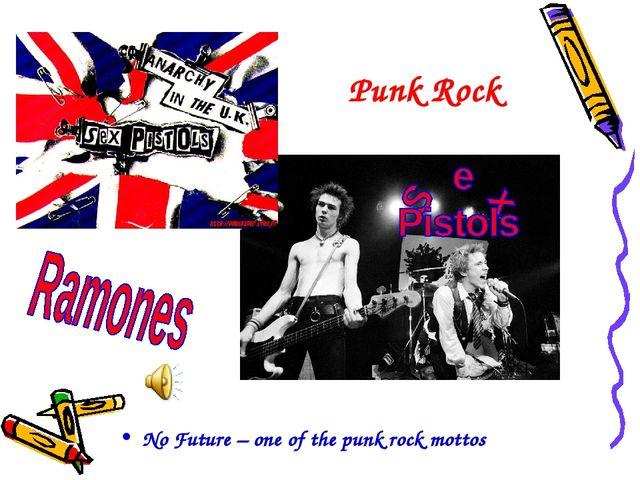 Punk Rock No Future – one of the punk rock mottos