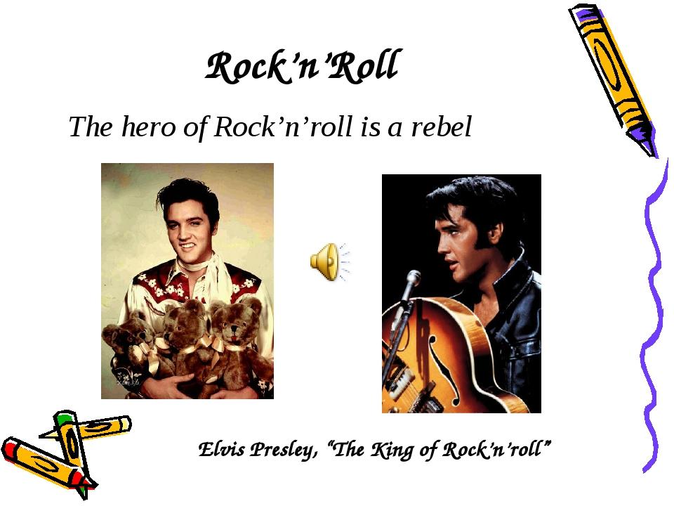 """Rock'n'Roll Elvis Presley, """"The King of Rock'n'roll"""" The hero of Rock'n'roll..."""