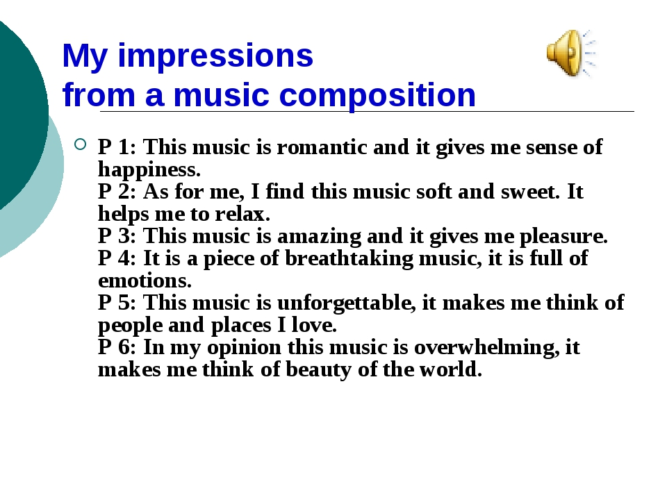 My impressions from a music composition P 1: This music is romantic and it gi...