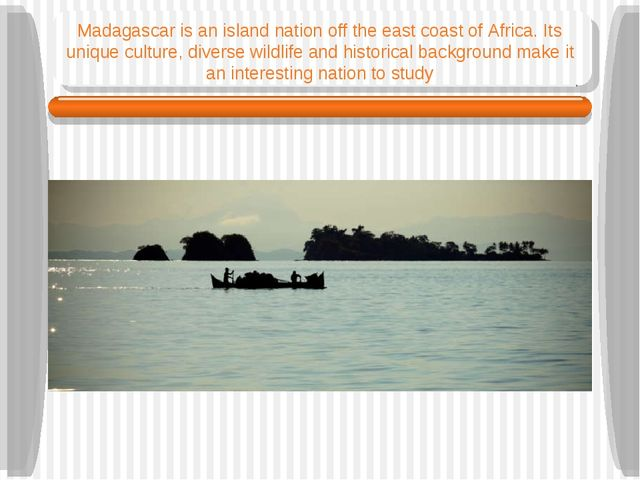 Madagascar is an island nation off the east coast of Africa. Its unique cultu...