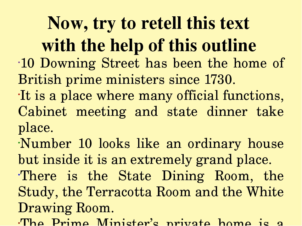 Now, try to retell this text with the help of this outline 10 Downing Street...